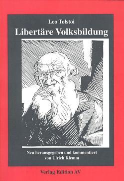 Libertäre Volksbildung von Klemm,  Ulrich, Tolstoi,  Leo N