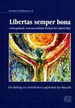 Libertas semper bona von Stinglhammer,  Hermann