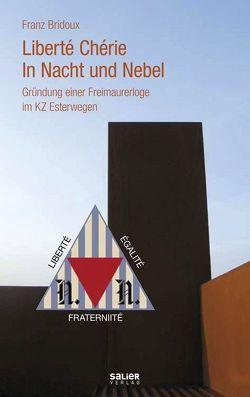 Liberté Chérie – In Nacht und Nebel von Breuer,  Ruth, Bridoux,  Franz