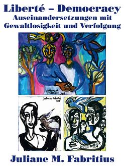 Liberté – Democracy von Fabritius,  Juliane M., Klein,  Dr. Hejio