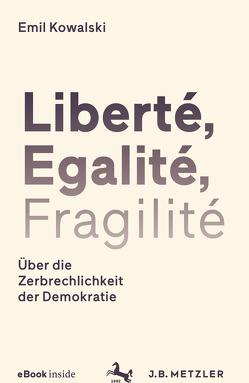 Liberté, Egalité, Fragilité von Kowalski,  Emil