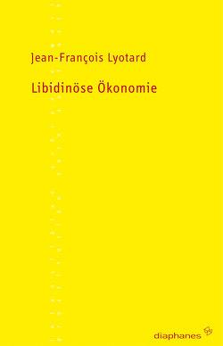 Libidinöse Ökonomie von Lyotard,  Jean-François, Ricke,  Gabriele, Voullié,  Ronald