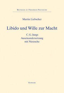 Libido und Wille zur Macht von Liebscher,  Martin