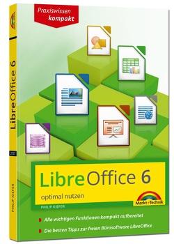 LibreOffice 6 optimal nutzen – Das Handbuch zur Software von Kiefer,  Philip