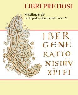 Libri Pretiosi Mitteilungen der Bibliophilen Gesellschaft Trier e. V. 13 – 2010 Christliche und jüdische Bibliophilie von Hellenbrand,  Karl-Heinz, Schmid,  Wolfgang, Trautmann,  Patrick