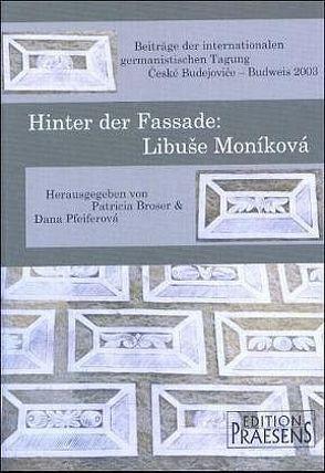 Libuše Moníková von Broser,  Patricia, Pfeiferová,  Dana