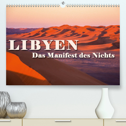 LIBYEN – Das Manifest des Nichts (Premium, hochwertiger DIN A2 Wandkalender 2020, Kunstdruck in Hochglanz) von Dr. Günter Zöhrer,  ©