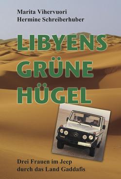 Libyens grüne Hügel von Schreiberhuber,  Hermine, Vihervuori,  Marita