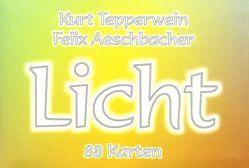 Licht von Aeschbacher,  Felix, Tepperwein,  Kurt