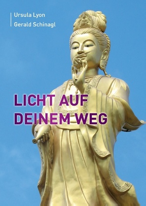 Licht auf Deinem Weg von Lyon,  Ursula, Schinagl,  Gerald