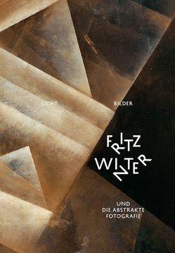 Licht-Bilder – Fritz Winter und die Abstrakte Fotografie von Heidt,  Katrin, Kase,  Oliver