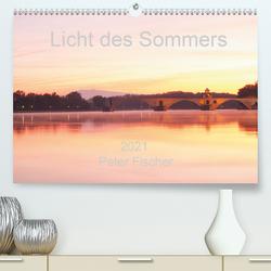 Licht des Sommers (Premium, hochwertiger DIN A2 Wandkalender 2021, Kunstdruck in Hochglanz) von Fischer,  Peter