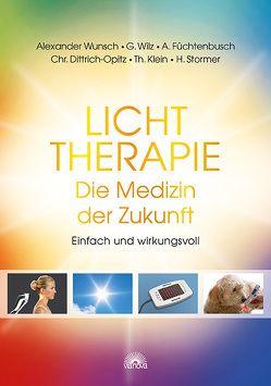 Lichttherapie – Die Medizin der Zukunft von Dittrich-Opitz,  Christian, Füchtenbusch,  Anja, Klein,  Thomas, Stormer,  Hans, Wilz,  Gregor, Wunsch,  Alexander