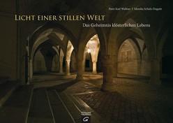 Licht einer stillen Welt von Schulz-Fieguth,  Monika, Wallner,  Karl Josef