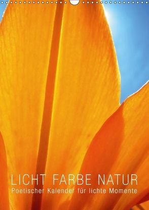 Licht Farbe Natur (Wandkalender 2018 DIN A3 hoch) von bilwissedition.com Layout: Babette Reek,  Bilder: