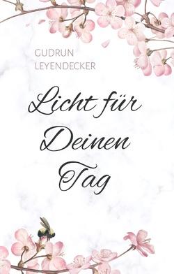 Licht für Deinen Tag von Leyendecker,  Gudrun