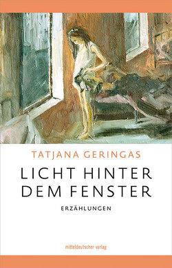 Licht hinter dem Fenster von Geringas,  Tatjana