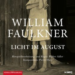 Licht im August von Faulkner,  William, Frielinghaus,  Helmut, Höbel,  Susanne