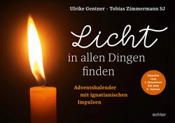Licht in allen Dingen finden von Gentner,  Ulrike, Zimmermann SJ,  Tobias
