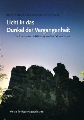 Licht in das Dunkel der Vergangenheit von Jähne,  Robin, Linde,  Roland, Woda,  Clemens