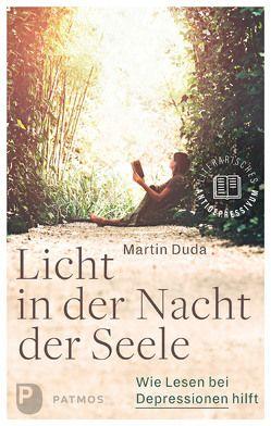 Licht in der Nacht der Seele von Duda,  Martin