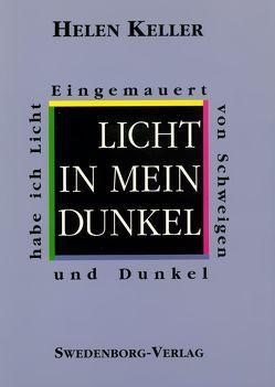 Licht in mein Dunkel von Goerwitz,  A L, Horn,  Friedemann, Keller,  Helen