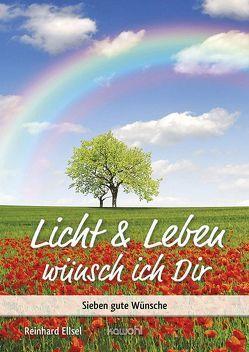 Licht & Leben wünsch ich Dir von Ellsel,  Reinhard