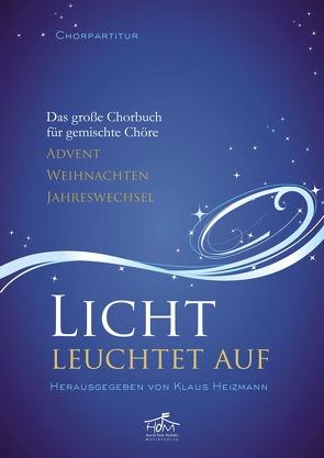 Licht leuchtet auf – Chorpartitur von Heizmann,  Klaus
