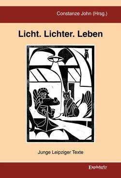 Licht. Lichter. Leben von Fischer,  Klara Marlene, John,  Constanze