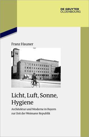 Licht, Luft, Sonne, Hygiene von Hauner,  Franz