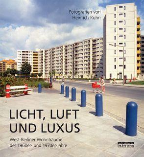 Licht, Luft und Luxus von Kuhn,  Heinrich, von Brauchitsch,  Boris