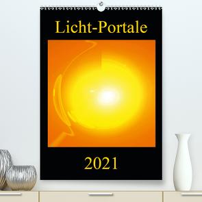 Licht-Portale (Premium, hochwertiger DIN A2 Wandkalender 2021, Kunstdruck in Hochglanz) von Labusch,  Ramon