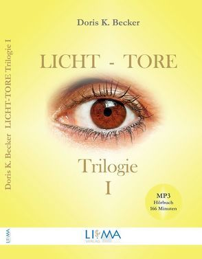 Licht-Tore Trilogie I von Becker,  Doris K