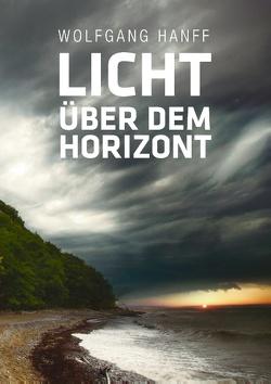 Licht über dem Horizont von Hanff,  Wolfgang