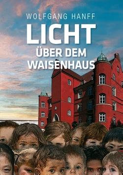 Licht über dem Waisenhaus von Hanff,  Wolfgang