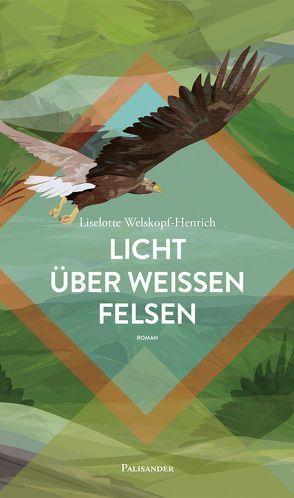Licht über weißen Felsen von Elstner,  Frank, Lieb,  Claudia, Welskopf-Henrich,  Liselotte