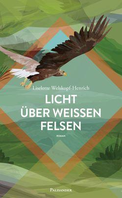 Licht über weißen Felsen von Welskopf-Henrich,  Liselotte