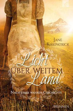 Licht über weitem Land von Hübsch,  Renate, Kirkpatrick,  Jane