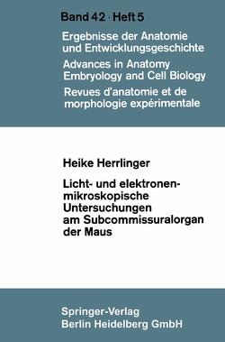 Licht- und elektronenmikroskopische Untersuchungen am Subcommissuralorgan der Maus von Herrlinger,  Heike