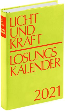 Licht und Kraft/Losungskalender 2021 Buchausgabe gebunden von Gauger,  Thomas, Herrnhuter Brüdergemeine