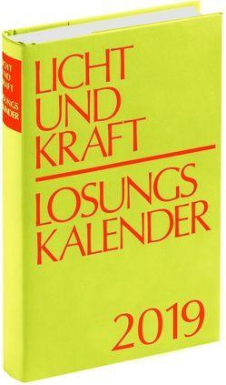 Licht und Kraft/Losungskalender 2019 Buchausgabe gebunden von Gauger,  Thomas