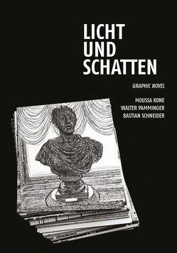 Eine Naht aus Licht und Schwarz von Kone,  Moussa, Pamminger,  Walter, Schneider,  Bastian