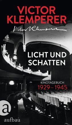 Licht und Schatten von Elstermann,  Knut, Klemperer,  Victor