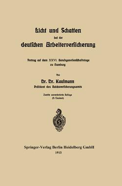 Licht und Schatten bei der deutschen Arbeiterversicherung von KAUFMANN,  Arnold