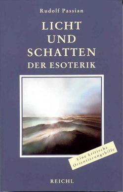 Licht und Schatten der Esoterik von Passian,  Rudolf