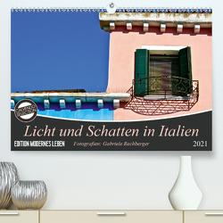 Licht und Schatten in Italien (Premium, hochwertiger DIN A2 Wandkalender 2021, Kunstdruck in Hochglanz) von Rechberger,  Gabriele