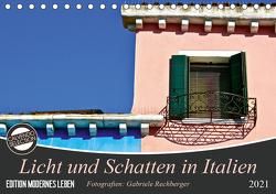 Licht und Schatten in Italien (Tischkalender 2021 DIN A5 quer) von Rechberger,  Gabriele