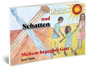 Licht und Schatten – Meltem begegnet Gott von Waldl,  Karin