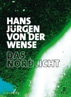 Das Nordlicht von Bertoncini,  Valeska, Niehoff,  Reiner, Wense,  Hans Jürgen von der