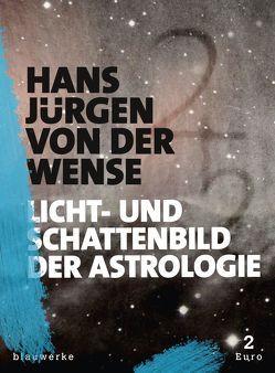 Licht- und Schattenbild der Astrologie von Heim,  Dieter, Wense,  Hans Jürgen von der